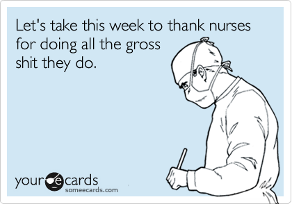 Nurses are gross experts