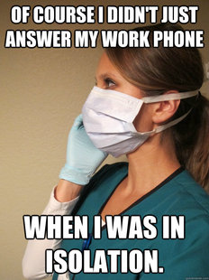 Answering the phone in Isolation